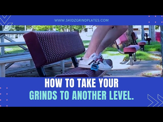 How to take your grinds to another level. | Skidz Grindplates