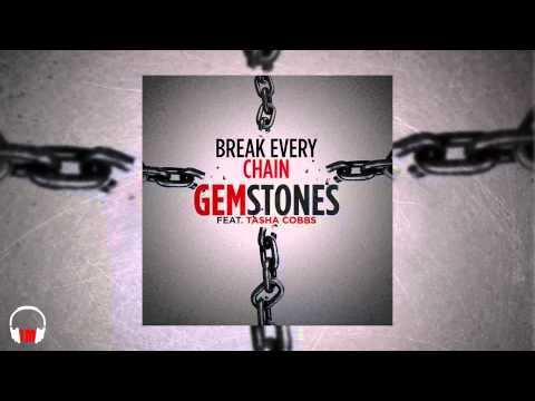 Gemstones - Break Every Chain (feat. Tasha Cobbs)