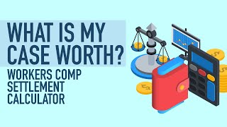 workers comp settlement calculator what is my case worth?