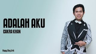 Download Cakra Khan - Adalah Aku (Lirik) Mp3