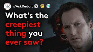 Unexplainable Creepy Things People Have Seen (Scary Stories r/AskReddit)