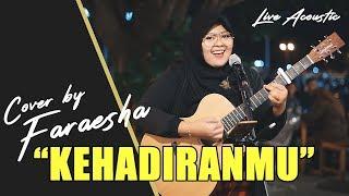 Download Lagu KEHADIRANMU  - VAGETOZ COVER BY FARAESHA mp3