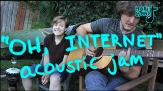 """Oh, Internet"" - Acoustic Jam"