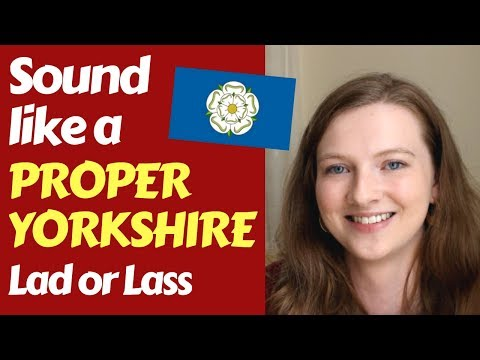 The Yorkshire Accent(s): Northern vs. Southern Differences in Pronunciation