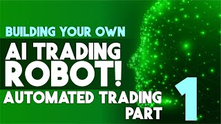 1 Sıfırdan AI Ticaret bir Robot bina (Otomatik İşlem Bölümü)