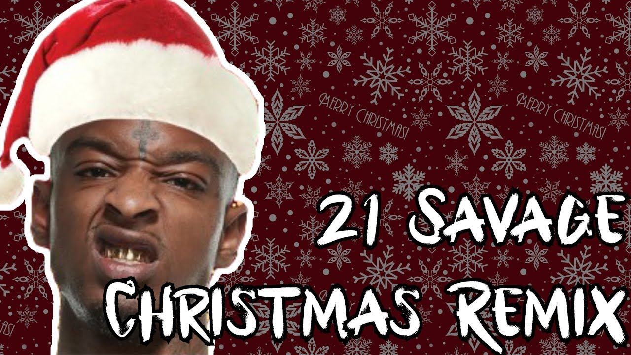 21 Savage Christmas.21 Savage Bank Account Christmas Remix