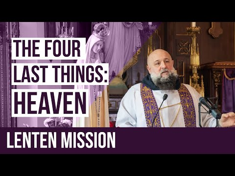 The Four Last Things Lenten Mission - Heaven