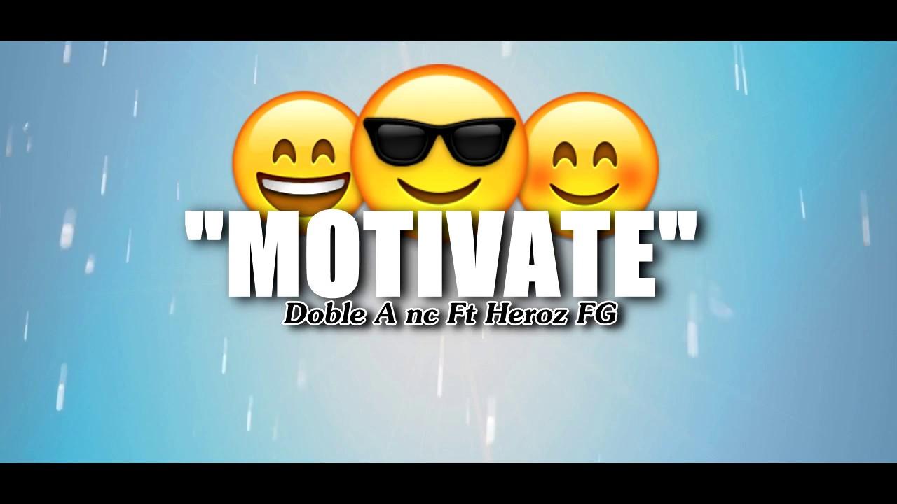 Motivate Rap Motivacional 2018 Doble A Nc Ft Heroz Fg