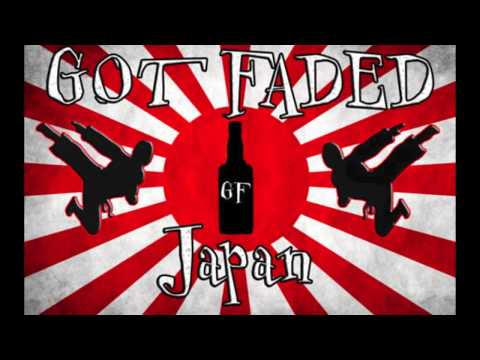 Ep. 25 - Got Faded Japan (Recut Episode)