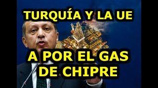 Turquía, la Unión Europea y su obsesión por el Gas de Chipre