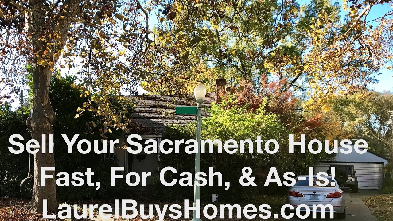 Sell Your House Fast Sacramento - Laurel Buys Houses