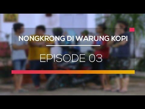 Nongkrong Di Warung Kopi - Episode 03