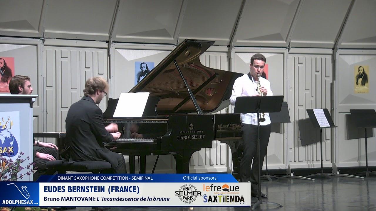 Eudes Bernstein (France) -  L´Incandescence de la bruine by Bruno Mantovani (Dinant 2019)