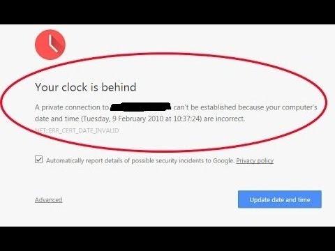 Your Clock is Behind Error