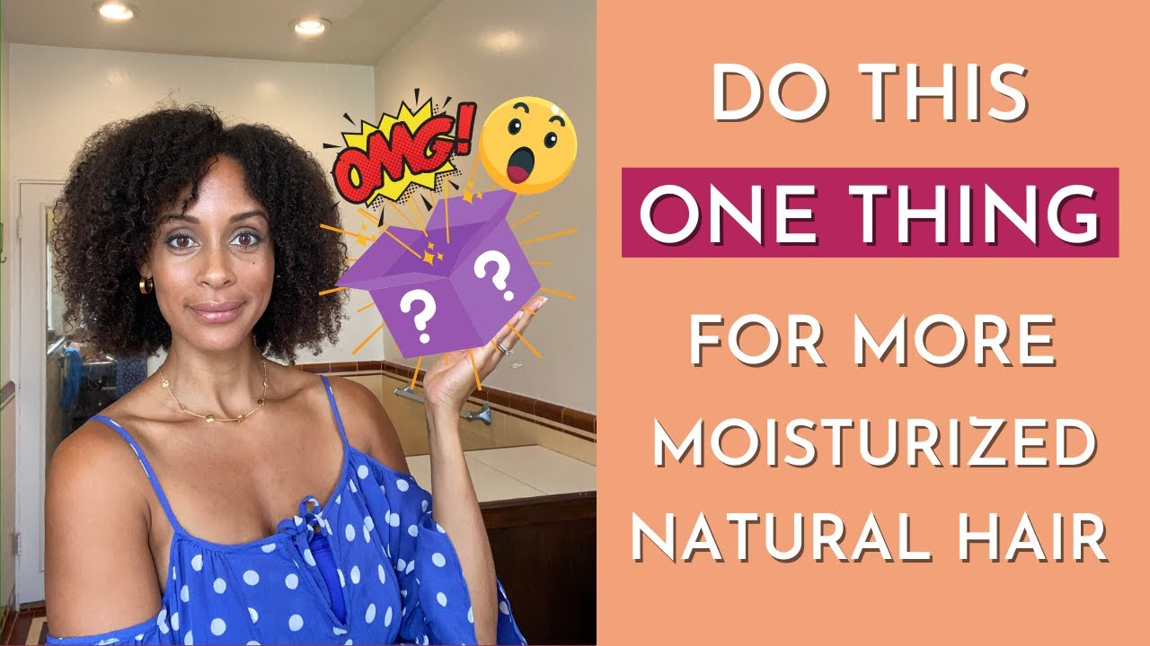 Do This ONE THING Every Day for Moisturized Natural Hair | Natural Hair Tips