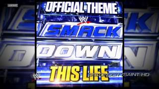 "WWE: ""This Life"" ► SmackDown Official Bumper Song"