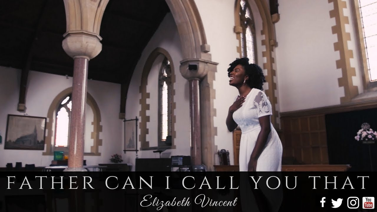 Father Can I Call You That (Official Video) - Elizabeth Vincent