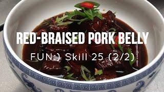 Cooking Pork Belly   Red-Braised Pork [Skill 025: 2/2]