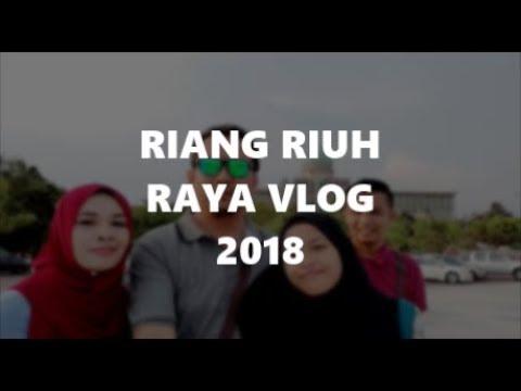 NAGE | RIANG RIUH RAYA 2018 | VLOG