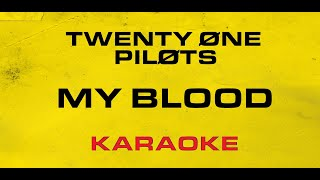Twenty One Pilots - My Blood (Karaoke)