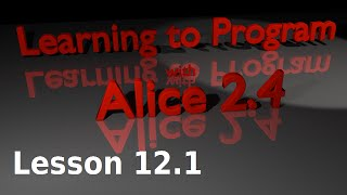 Alice Tutorial 2.4 Lesson 12.1 - Introduction To An If/else Statement