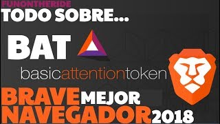 !TODO SOBRE BAT (Basic Attention Token) y BRAVE! $ $ $ - FunOntheRide