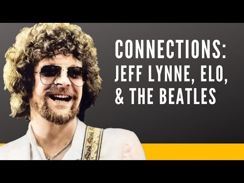 How Are Jeff Lynne, ELO, And The Beatles Connected?