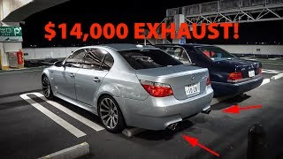 MY FRIEND BOUGHT AN INSANE $14,000 EXHAUST FOR HIS BMW M5 *E60