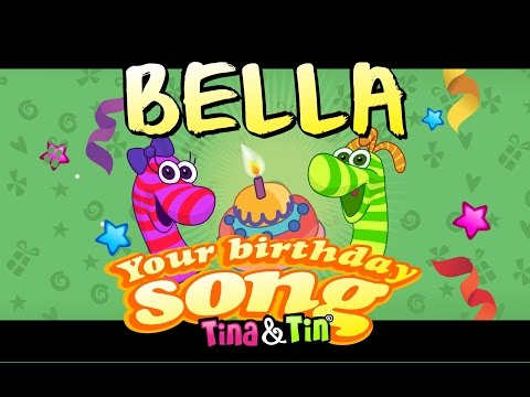 Tina & Tin Happy Birthday BELLA   (Personalized Songs For Kids)