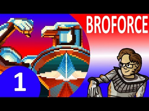 Let's Play Broforce Part 1 - Four Player 80's Action Hero Patriotic Mayhem ... FOR FREEDOM! (Beta)