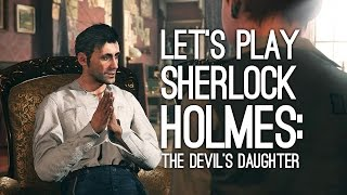 Sherlock Holmes: The Devil's Daughter Xbox One Gameplay - LET'S PLAY VICTORIAN URCHIN SIMULATOR 2016