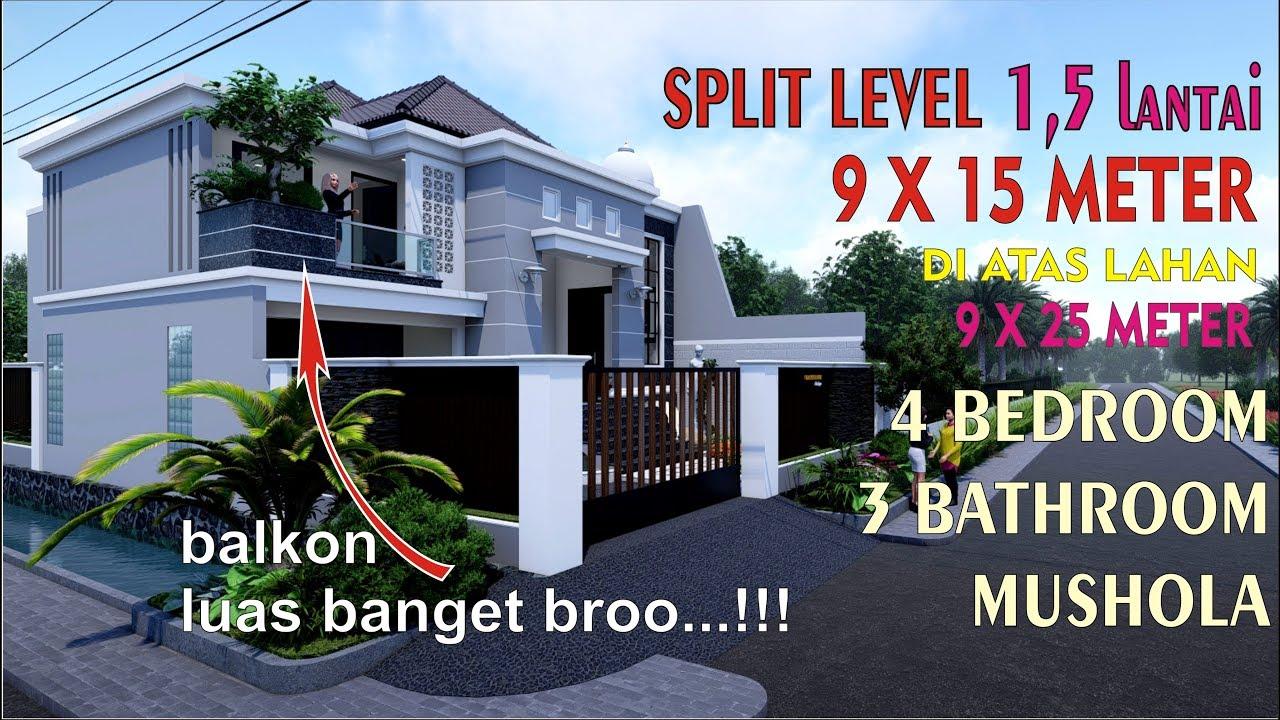 Rumah Modern Split Level 1,5 Lantai 9x15 Meter 4 Kamar 3 Toilet Mushola Di  Atas Lahan 9x25 Meter - YouTube