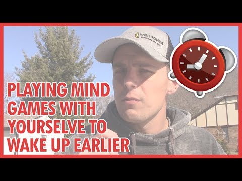 Playing Mind Games To Wake Up On Earlier!!! [HACK]