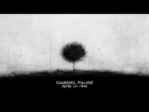 Gabriel Fauré:  Après un rêve, Op  7, No  1