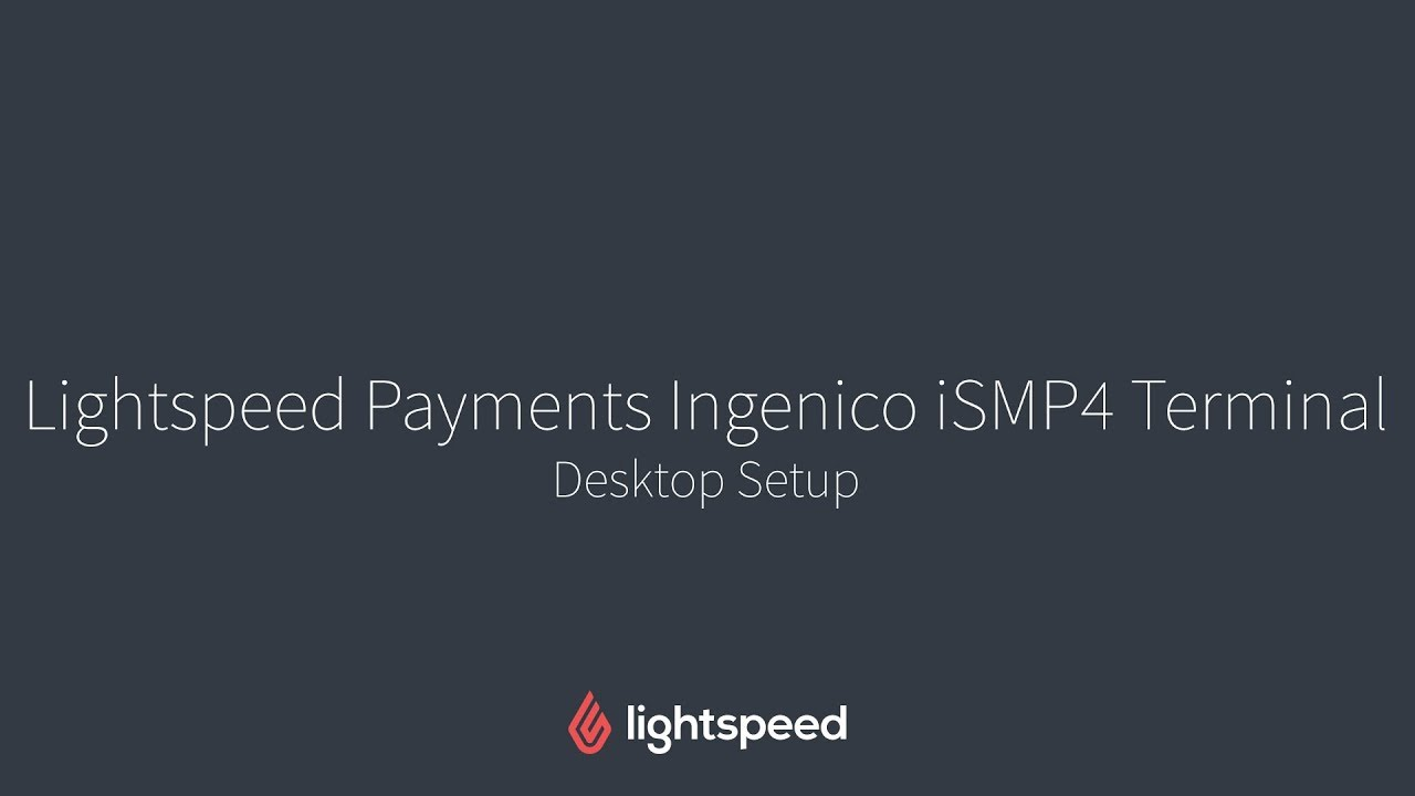 Setting up the Ingenico iSMP4 with Lightspeed Payments (Computer