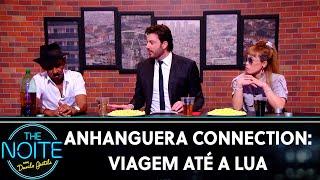 Anhanguera Connection: Viagem até a Lua   The Noite (02/10/19)
