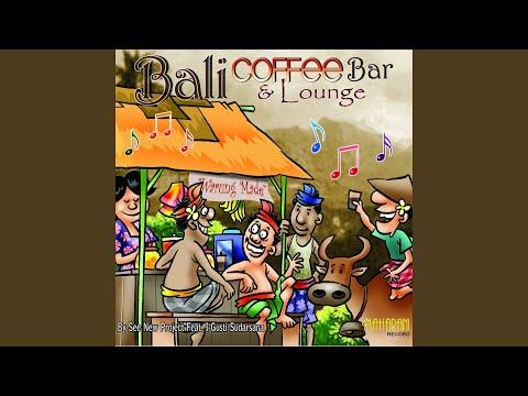 Bali Coffee Bar & Lounge (feat. I Gusti Sudarsana)