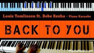 Louis Tomlinson ft. Bebe Rexha - Back To You - LOWER Key (Piano Karaoke / Sing Along)