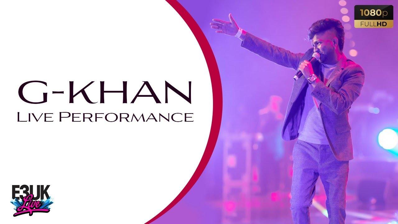 G Khan   Live Concert Performance   E3UK LIVE Highlights