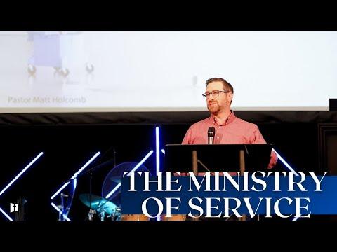 The Ministry of Service | Pastor Matt Holcomb