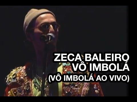 Zeca Baleiro - Vô Imbolá (Vô Imbolá Ao Vivo)