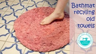 Make a bathmat recycling old towels