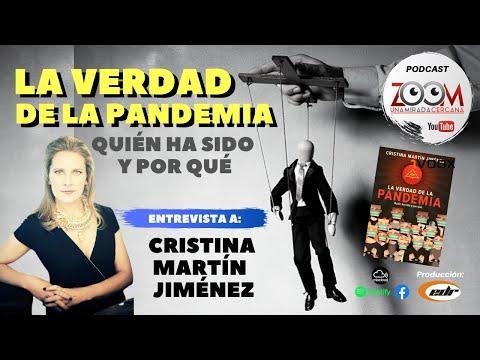 LA VERDAD DE LA PANDEMIA Quién ha sido y por qué | CRISTINA MARTÍN JIMÉNEZ (ZOOM una mira cercana)