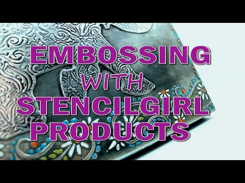 Metal Embossing with StencilGirl Products
