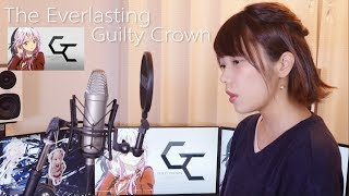 Gambar cover 『The Everlasting Guilty Crown/EGOIST』を歌ってみた。【ギルクラOP2】