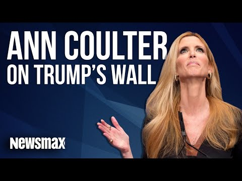 Ann Coulter on Trump's Wall