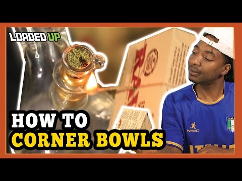 Weed Guide How To Corner Your Bowls