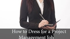How to Dress for a Project Management Job - Adiony