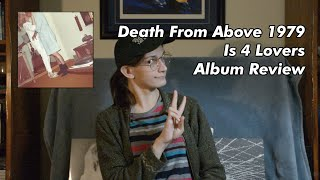 Death From Above 1979 - Is 4 Lovers (REVIEW // LISTENING DECAY)
