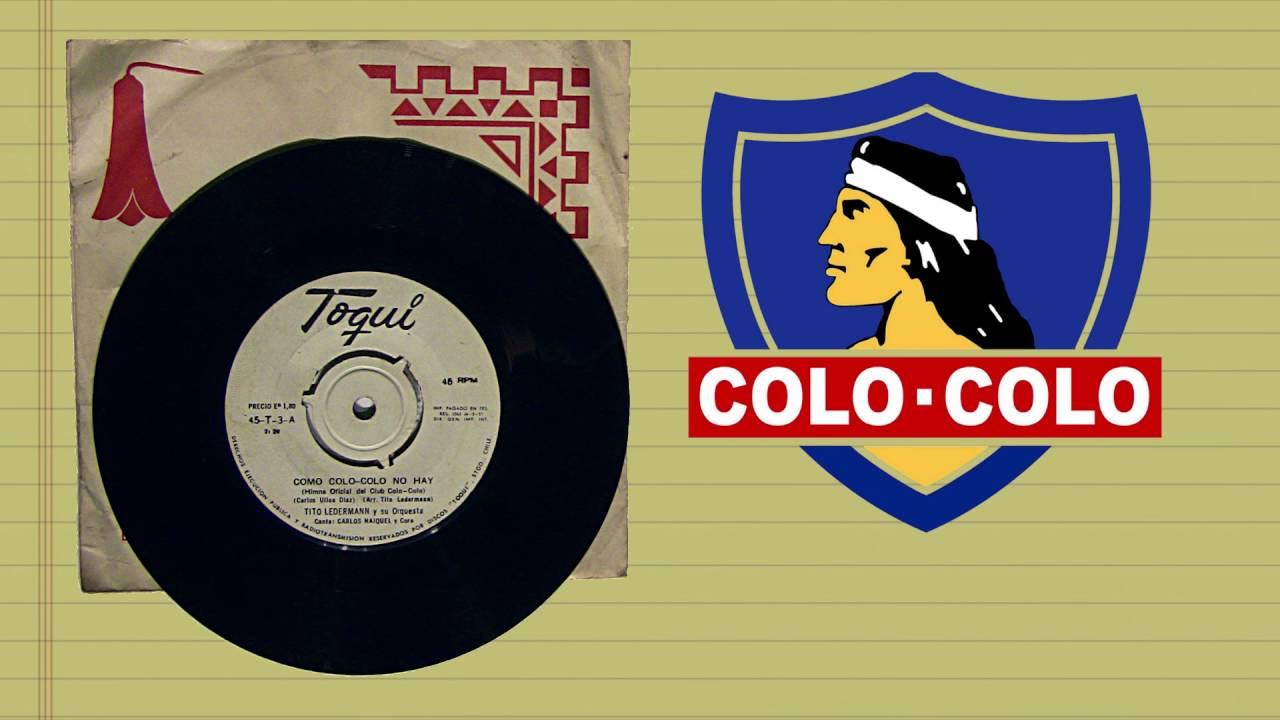 Himno De Colo Colo Versión Clásica Remasterizado Youtube